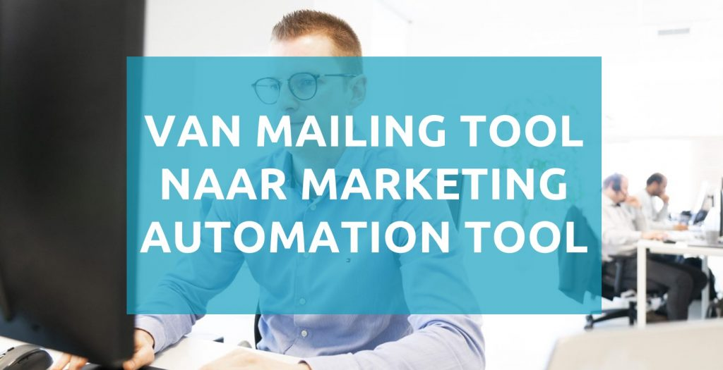 Van mailing tool naar marketing automation tool 1024x525 1