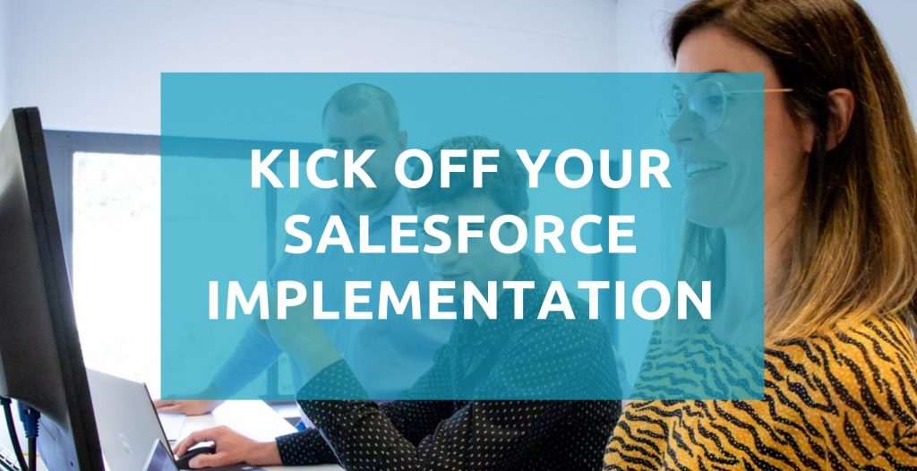 Kick off your Salesforce implementation 1024x526 1