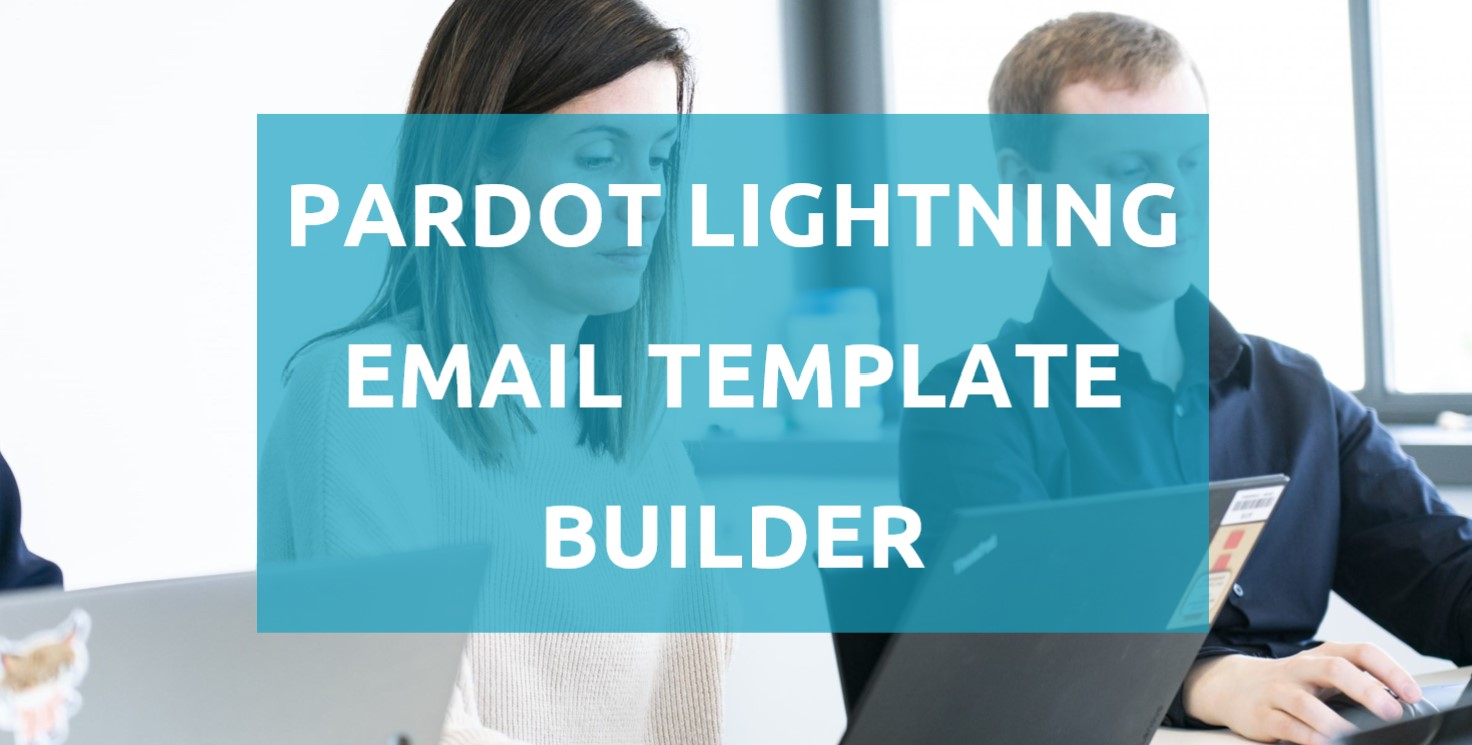 Pardot Lightning Email Template Builder