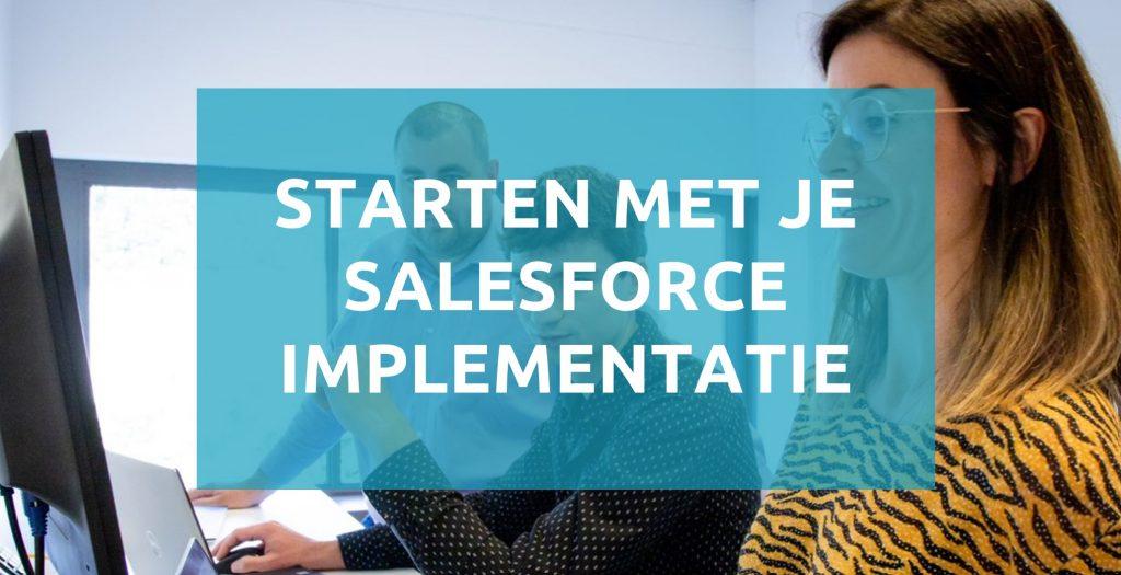 Hoe start je met jouw Salesforce implementatie?