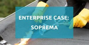Enterprise case Soprema