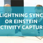 Sync emails, appointments and events with Salesforce via Lightning Sync or Einstein Activity Capture